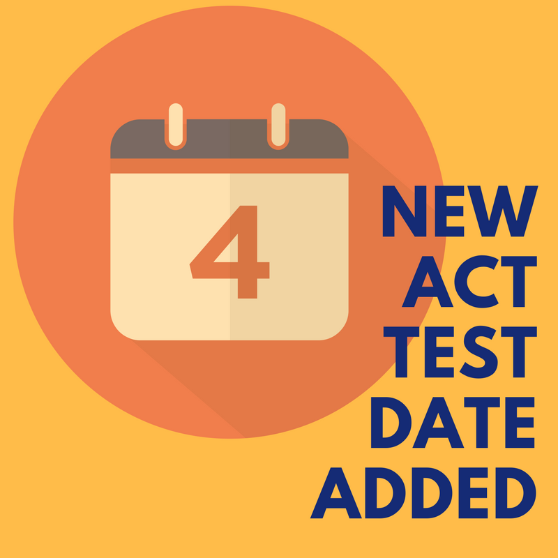 New ACT Test Date Added for 2018!