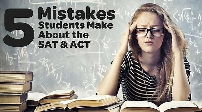 5 mistakes students make about the sat and act